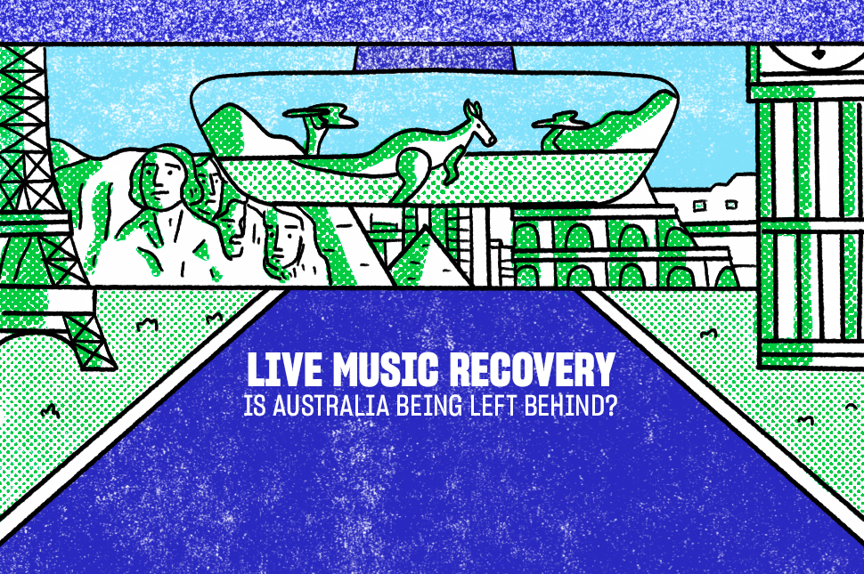 Live Music Recovery - Is Australia Being Left Behind?